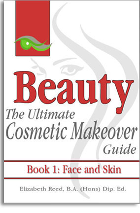 Beauty - The Ultimate Cosmetic Makeover Guide Book 1: Face and Skin